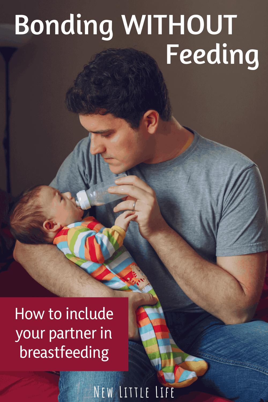 Bonding without Feeding – Including your partner while breastfeeding